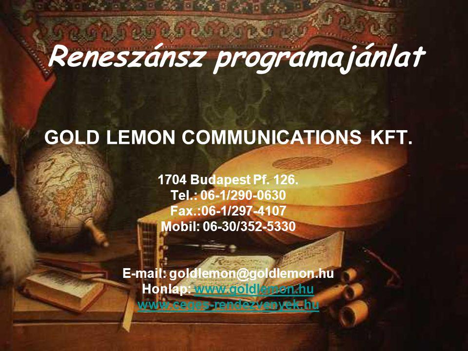 Reneszánsz programajánlat GOLD LEMON COMMUNICATIONS KFT.
