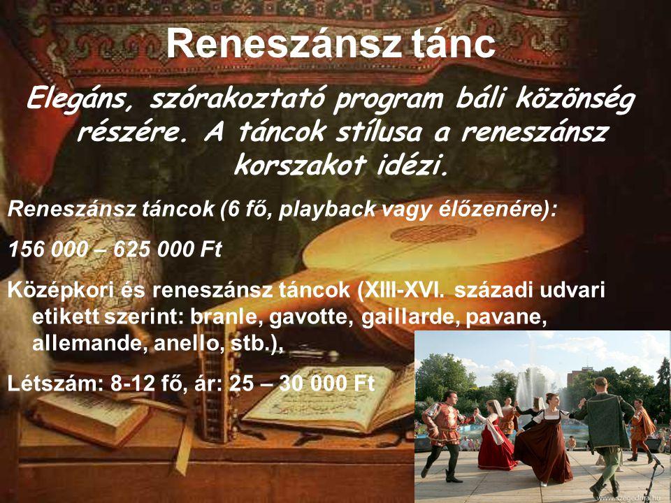 Reneszánsz tánc Elegáns, szórakoztató program báli közönség részére. A táncok stílusa a reneszánsz korszakot idézi. Reneszánsz táncok (6 fő, playback
