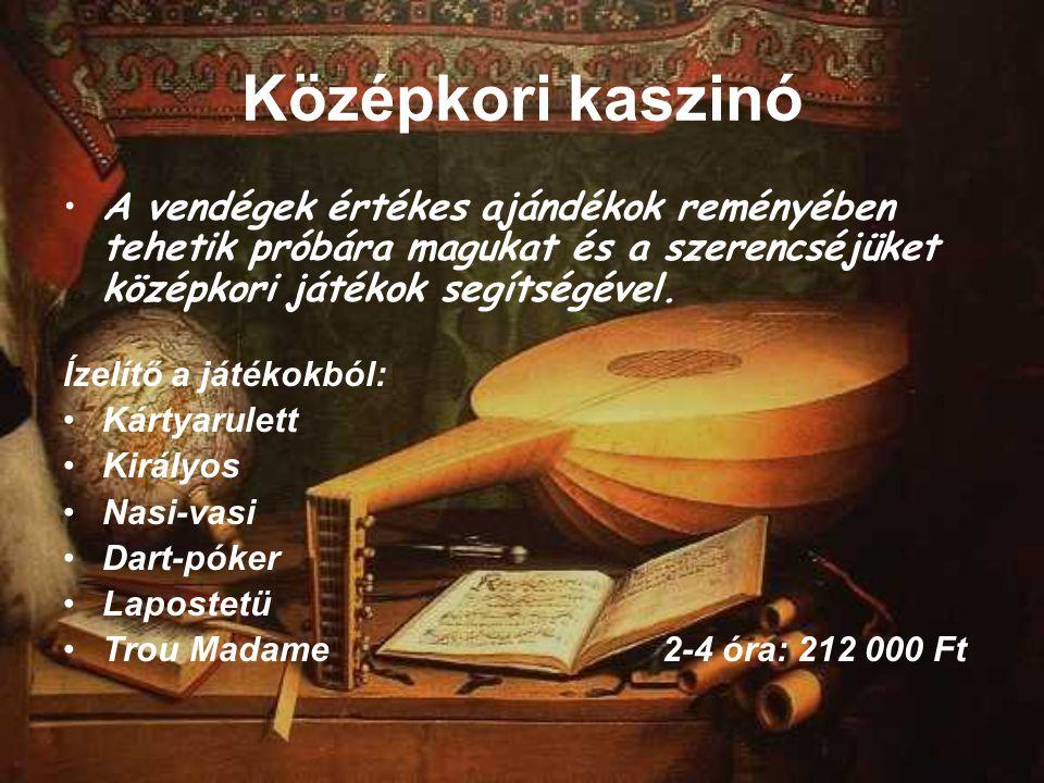 Középkori kaszinó A vendégek értékes ajándékok reményében tehetik próbára magukat és a szerencséjüket középkori játékok segítségével. Ízelítő a játéko