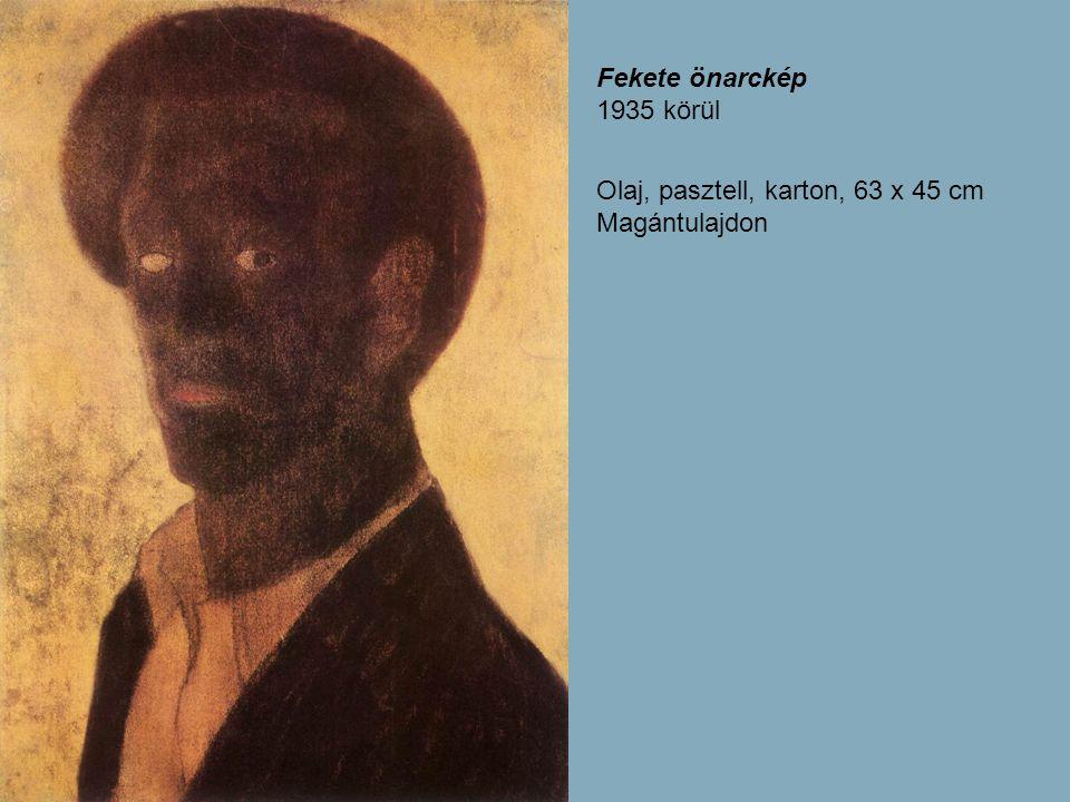 Fekete önarckép 1935 körül Olaj, pasztell, karton, 63 x 45 cm Magántulajdon