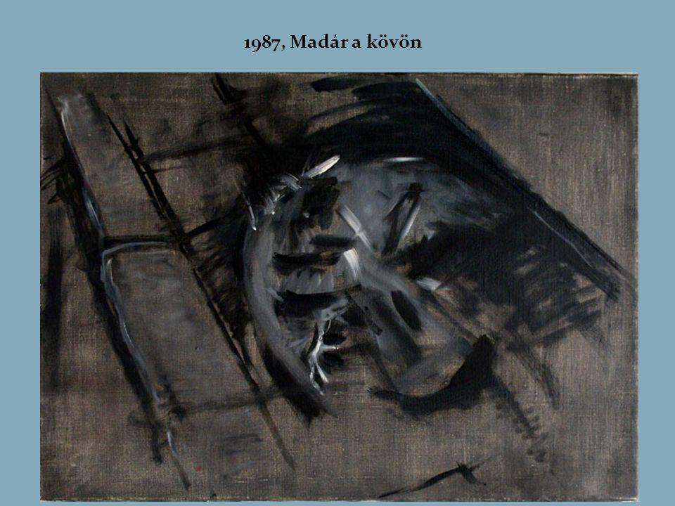 1987, Madár a kövön