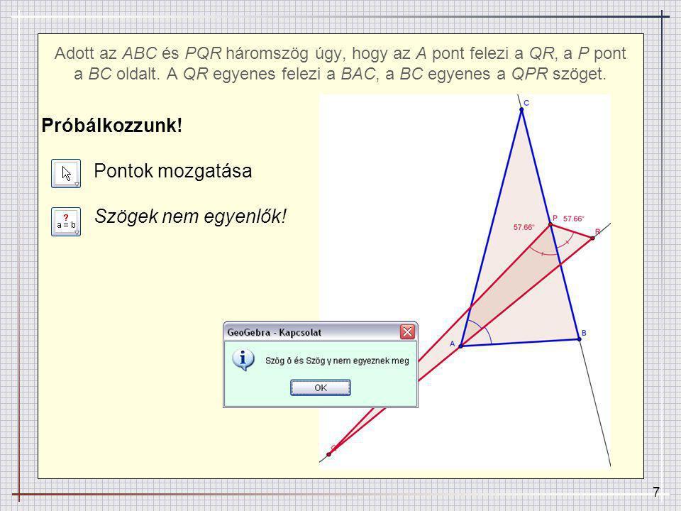 8 Adott az ABC és PQR háromszög úgy, hogy az A pont felezi a QR, a P pont a BC oldalt.