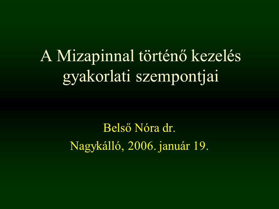 A Mizapinnal történő kezelés gyakorlati szempontjai Belső Nóra dr. Nagykálló, 2006. január 19.