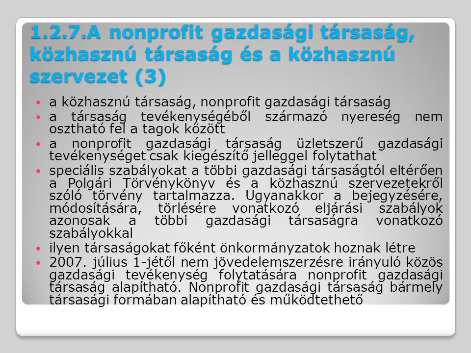 1.2.7.A nonprofit gazdasági társaság, közhasznú társaság és a közhasznú szervezet (3) a közhasznú társaság, nonprofit gazdasági társaság a társaság te