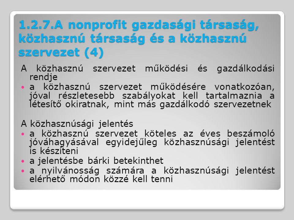 1.2.7.A nonprofit gazdasági társaság, közhasznú társaság és a közhasznú szervezet (4) A közhasznú szervezet működési és gazdálkodási rendje a közhaszn