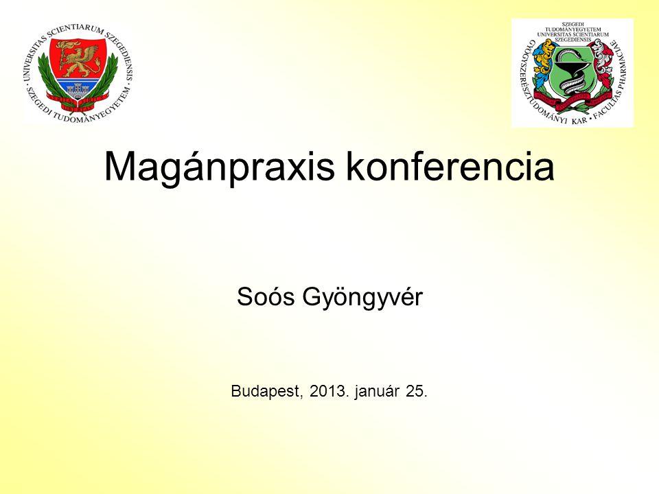 Magánpraxis konferencia Soós Gyöngyvér Budapest, 2013. január 25.