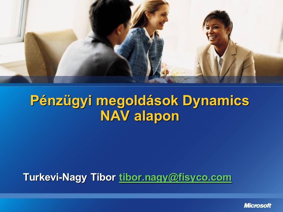 Pénzügyi megoldások Dynamics NAV alapon Turkevi-Nagy Tibor tibor.nagy@fisyco.com tibor.nagy@fisyco.com