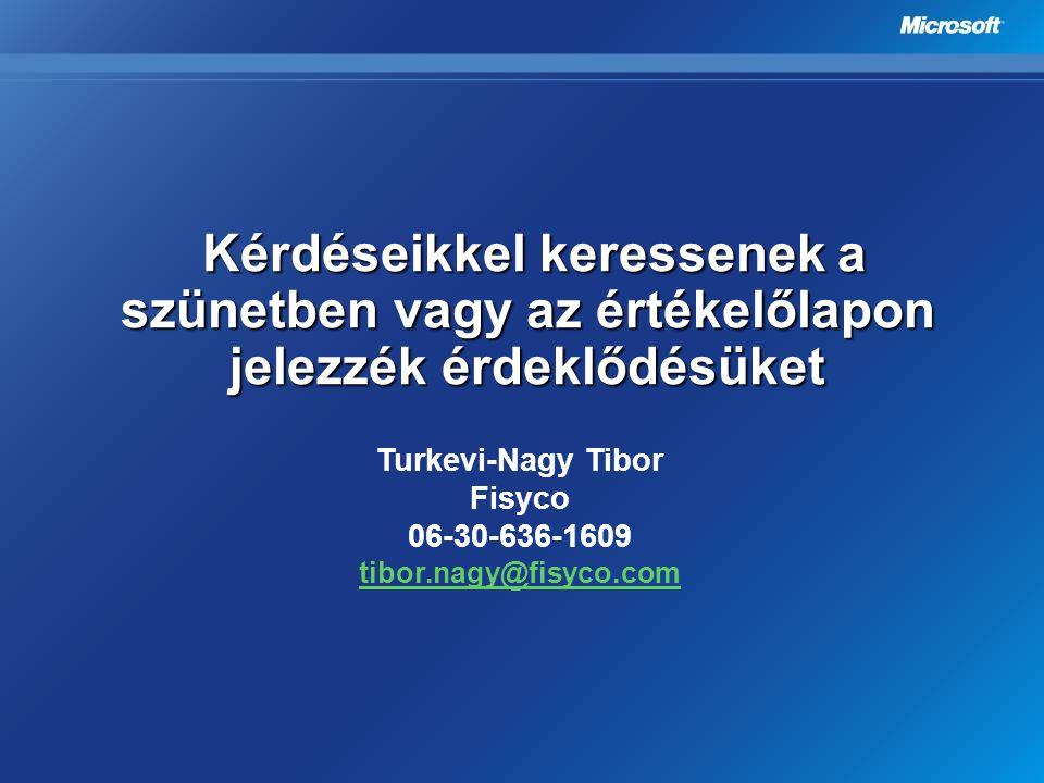 Turkevi-Nagy Tibor Fisyco 06-30-636-1609 tibor.nagy@fisyco.com Kérdéseikkel keressenek a szünetben vagy az értékelőlapon jelezzék érdeklődésüket Kérdé