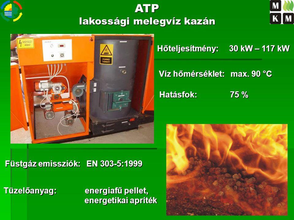 ATP lakossági melegvíz kazán Hőteljesítmény: 30 kW – 117 kW Víz hőmérséklet: max. 90 °C Hatásfok: 75 % Füstgáz emissziók: EN 303-5:1999 Tüzelőanyag: e