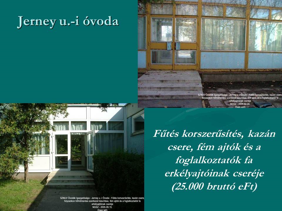 Jerney u.-i óvoda Fűtés korszerűsítés, kazán csere, fém ajtók és a foglalkoztatók fa erkélyajtóinak cseréje (25.000 bruttó eFt)