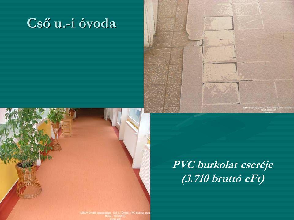 Cső u.-i óvoda PVC burkolat cseréje (3.710 bruttó eFt)