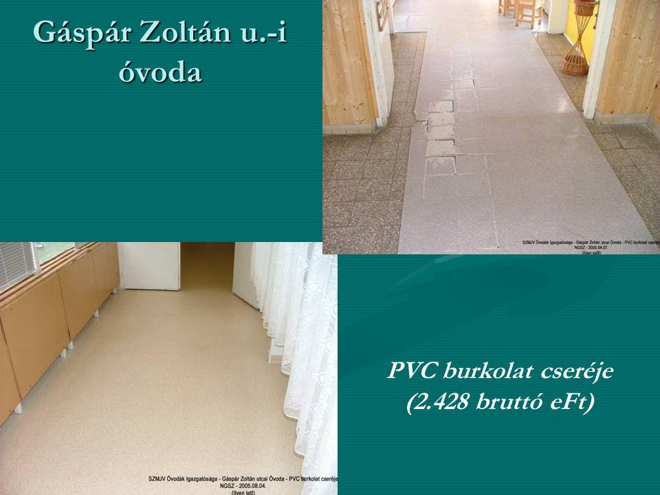Gáspár Zoltán u.-i óvoda PVC burkolat cseréje (2.428 bruttó eFt)
