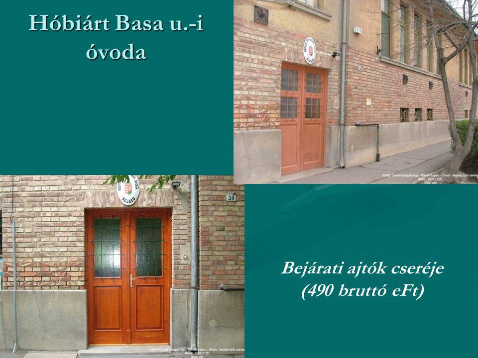 Hóbiárt Basa u.-i óvoda Bejárati ajtók cseréje (490 bruttó eFt)