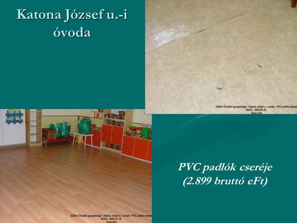 Katona József u.-i óvoda PVC padlók cseréje (2.899 bruttó eFt)