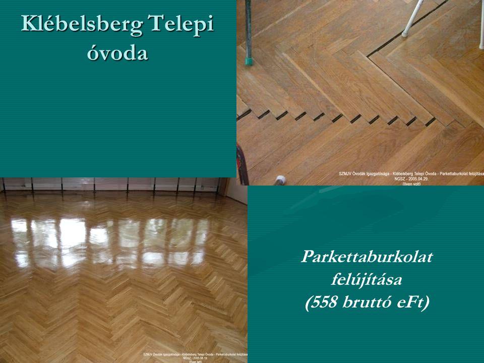 Klébelsberg Telepi óvoda Parkettaburkolat felújítása (558 bruttó eFt)