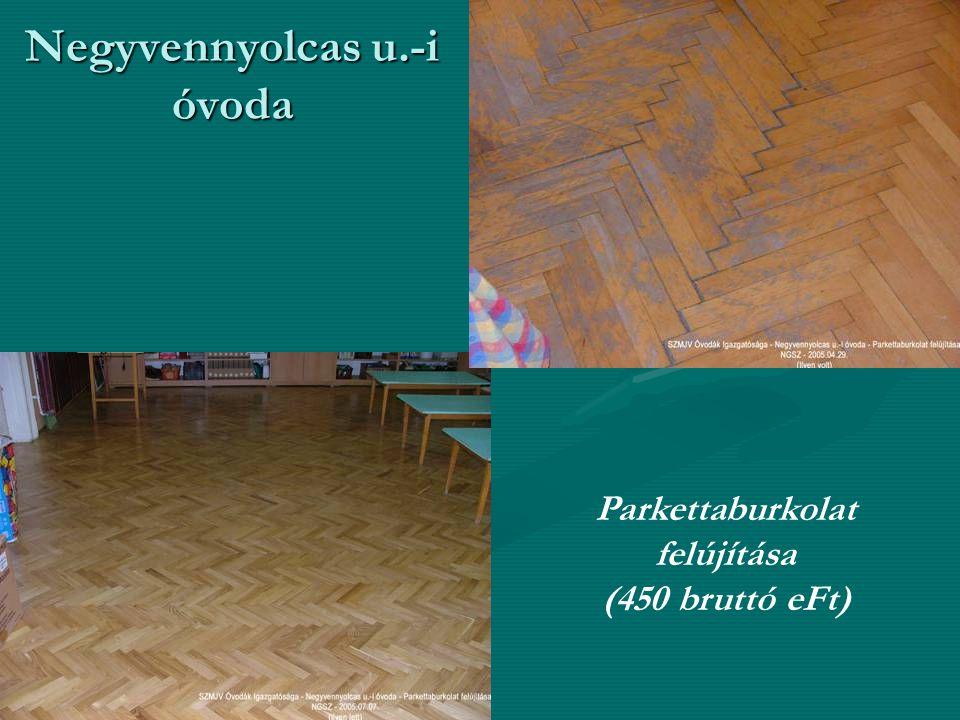 Negyvennyolcas u.-i óvoda Parkettaburkolat felújítása (450 bruttó eFt)