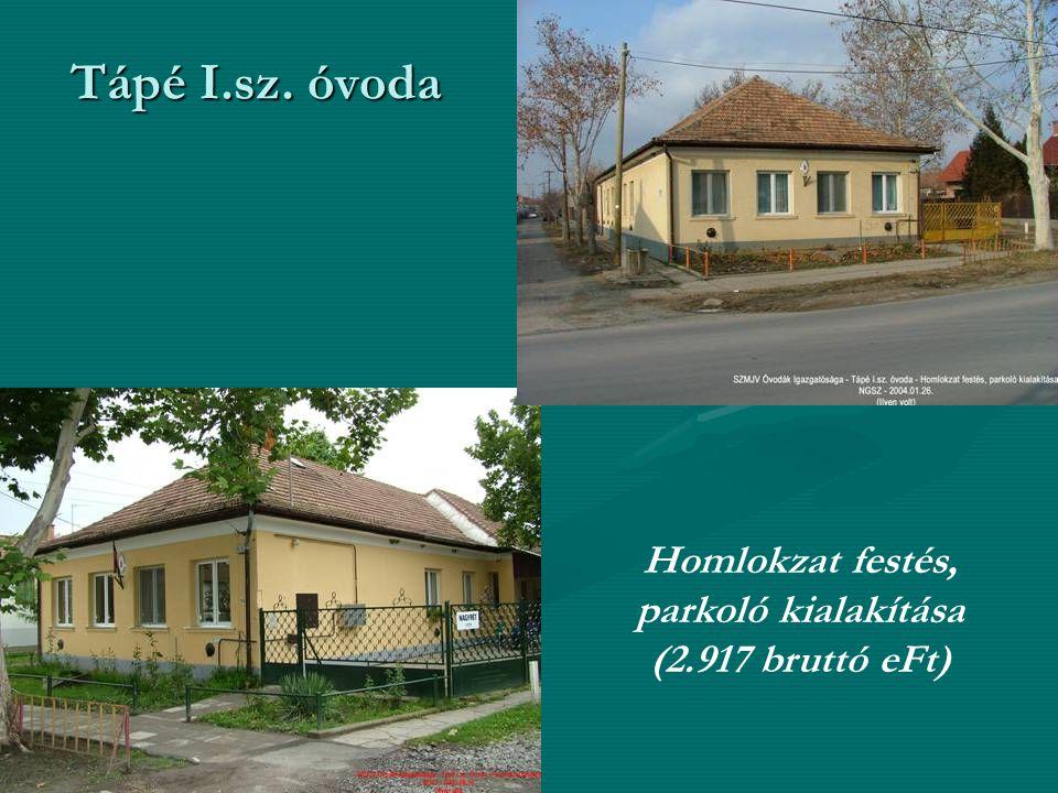 Tápé I.sz. óvoda Homlokzat festés, parkoló kialakítása (2.917 bruttó eFt)