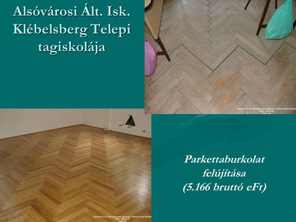Alsóvárosi Ált. Isk. Klébelsberg Telepi tagiskolája Parkettaburkolat felújítása (5.166 bruttó eFt)