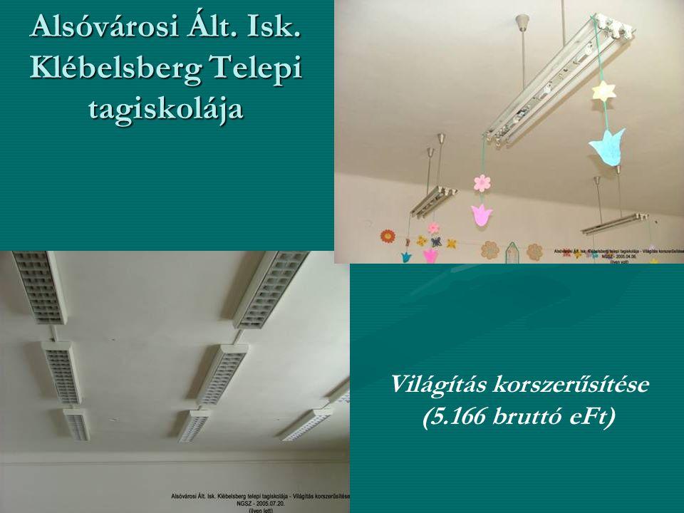 Alsóvárosi Ált. Isk. Klébelsberg Telepi tagiskolája Világítás korszerűsítése (5.166 bruttó eFt)