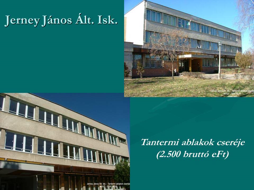 Jerney János Ált. Isk. Tantermi ablakok cseréje (2.500 bruttó eFt)