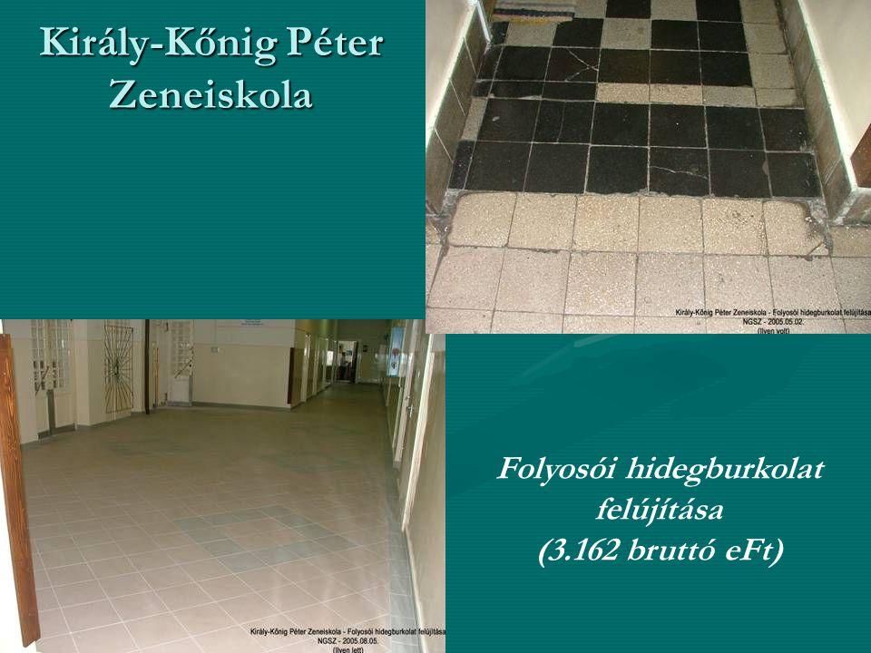 Király-Kőnig Péter Zeneiskola Folyosói hidegburkolat felújítása (3.162 bruttó eFt)
