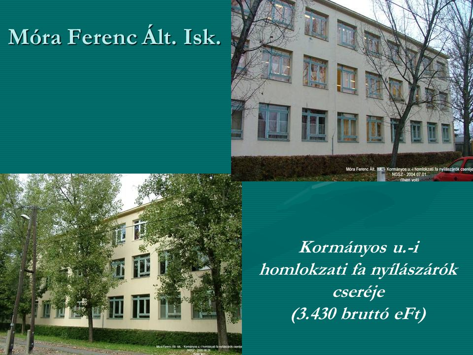 Móra Ferenc Ált. Isk. Kormányos u.-i homlokzati fa nyílászárók cseréje (3.430 bruttó eFt)