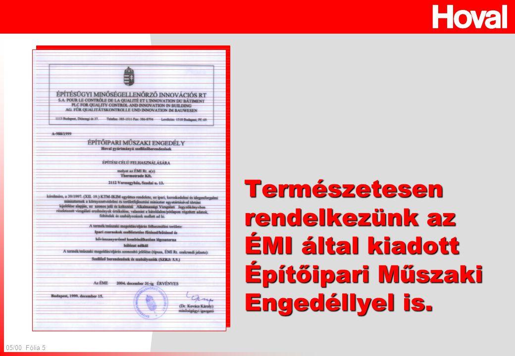 05/00 Fólia 5 Természetesen rendelkezünk az ÉMI által kiadott Építőipari Műszaki Engedéllyel is.