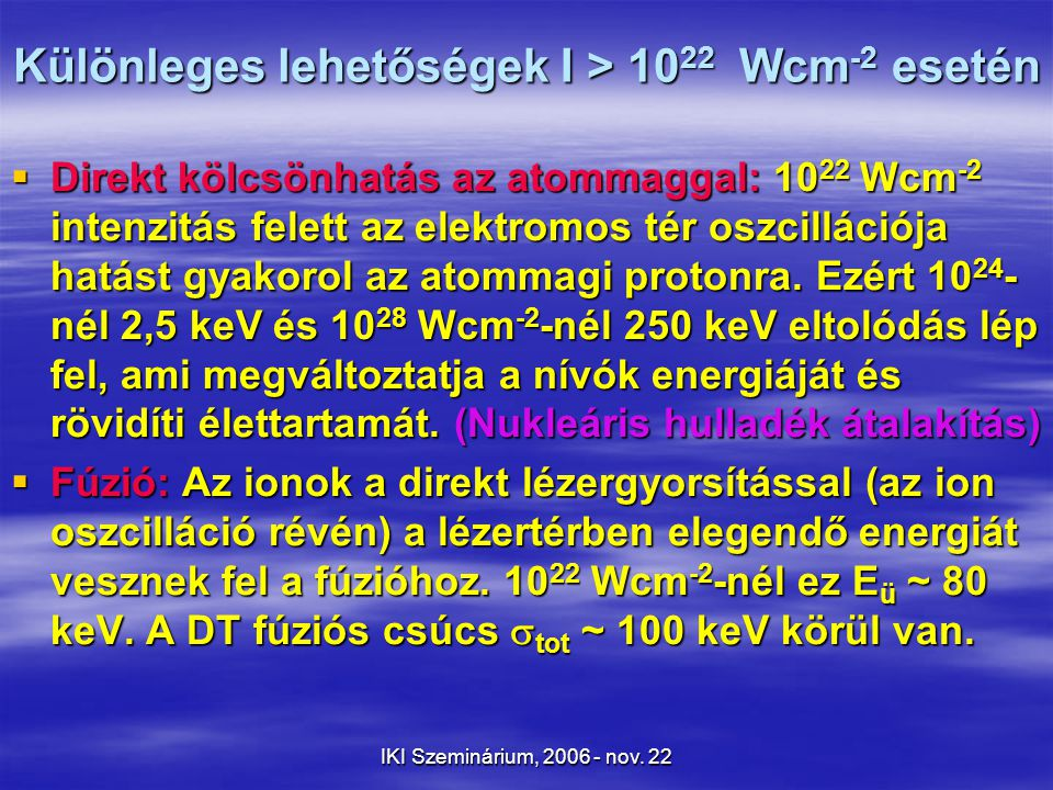 IKI Szeminárium, 2006 - nov. 22 Koherens EM-sugárzású eszközök fejlődési trendje