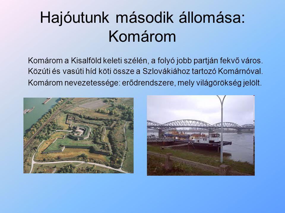 Hajóutunk harmadik állomása: Esztergom Esztergom fejlett iparú iskola- és kikötőváros Komárom-Esztergom megyében.