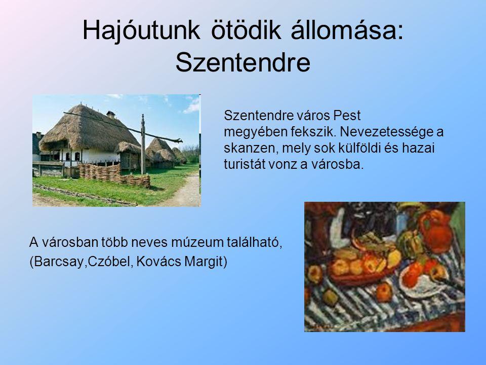 Hajóutunk hatodik állomása: Budapest Fővárosunk, az ország központja.