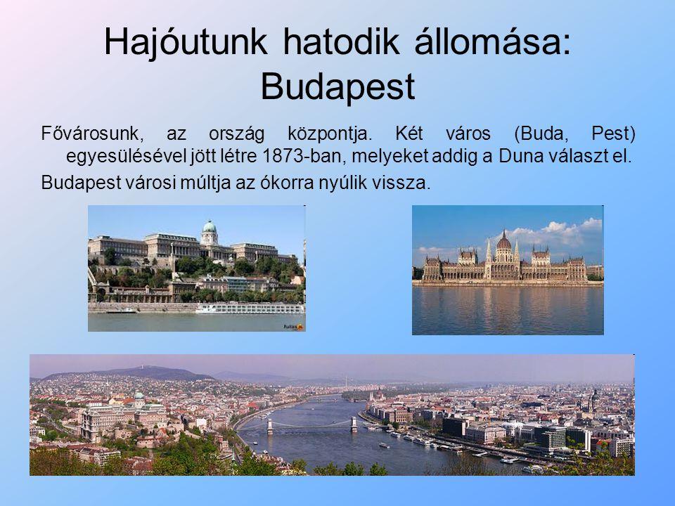 Hajóutunk hatodik állomása: Budapest Budapest Közép-Európa egyetlen olyan fővárosa, amely hőforrásokkal rendelkezik.