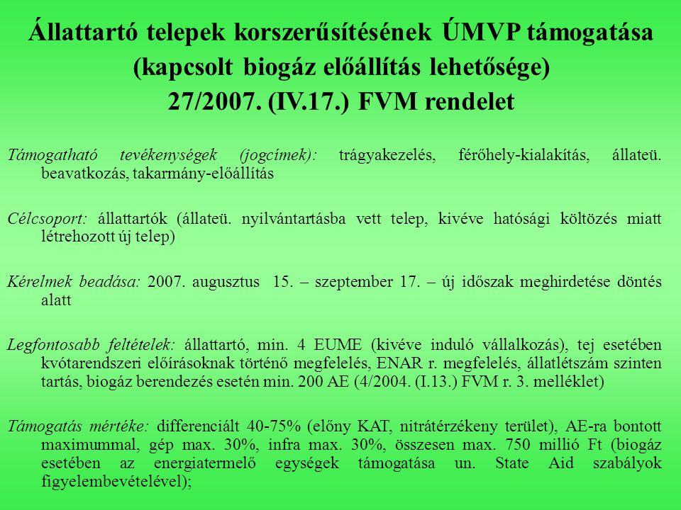 Állattartó telepek korszerűsítésének ÚMVP támogatása (kapcsolt biogáz előállítás lehetősége) 27/2007. (IV.17.) FVM rendelet Támogatható tevékenységek