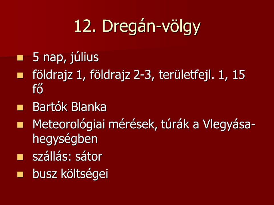 12.Dregán-völgy 5 nap, július 5 nap, július földrajz 1, földrajz 2-3, területfejl.