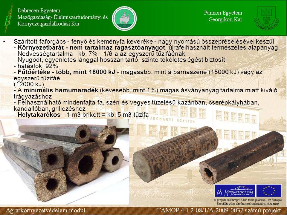 Szárított faforgács - fenyő és keményfa keveréke - nagy nyomású összepréselésével készül - Környezetbarát - nem tartalmaz ragasztóanyagot, újrafelhasz