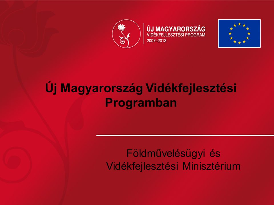 Új Magyarország Vidékfejlesztési Programban Földművelésügyi és Vidékfejlesztési Minisztérium