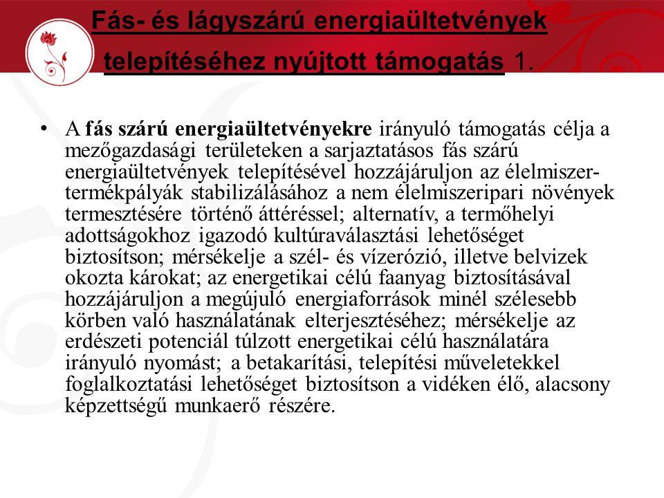 Fás- és lágyszárú energiaültetvények telepítéséhez nyújtott támogatás 1.