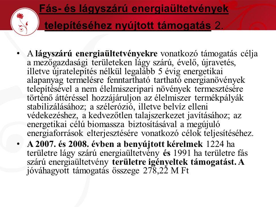 Fás- és lágyszárú energiaültetvények telepítéséhez nyújtott támogatás 2.