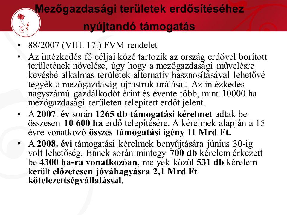 Mezőgazdasági területek erdősítéséhez nyújtandó támogatás 88/2007 (VIII.