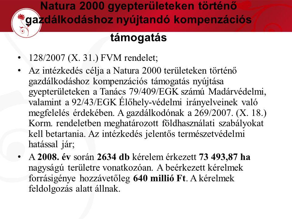 Natura 2000 gyepterületeken történő gazdálkodáshoz nyújtandó kompenzációs támogatás 128/2007 (X.