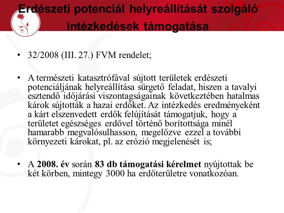 Erdészeti potenciál helyreállítását szolgáló intézkedések támogatása 32/2008 (III.