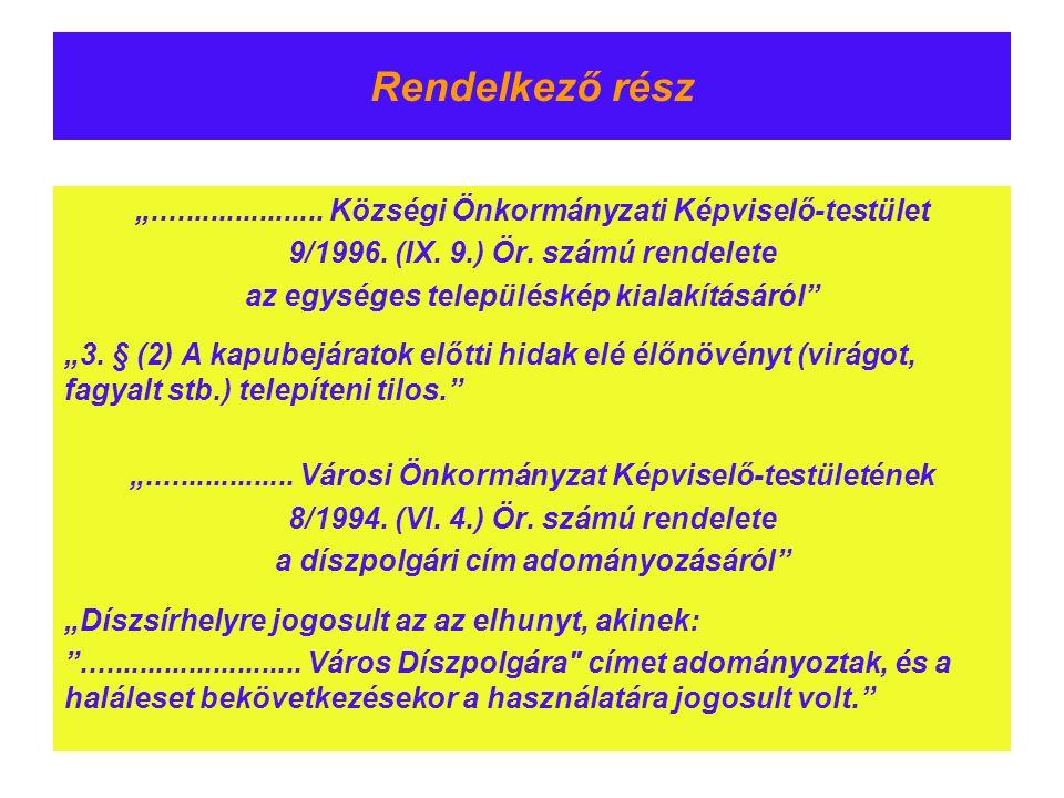 """Rendelkező rész """"..................... Községi Önkormányzati Képviselő-testület 9/1996. (IX. 9.) Ör. számú rendelete az egységes településkép kialakít"""