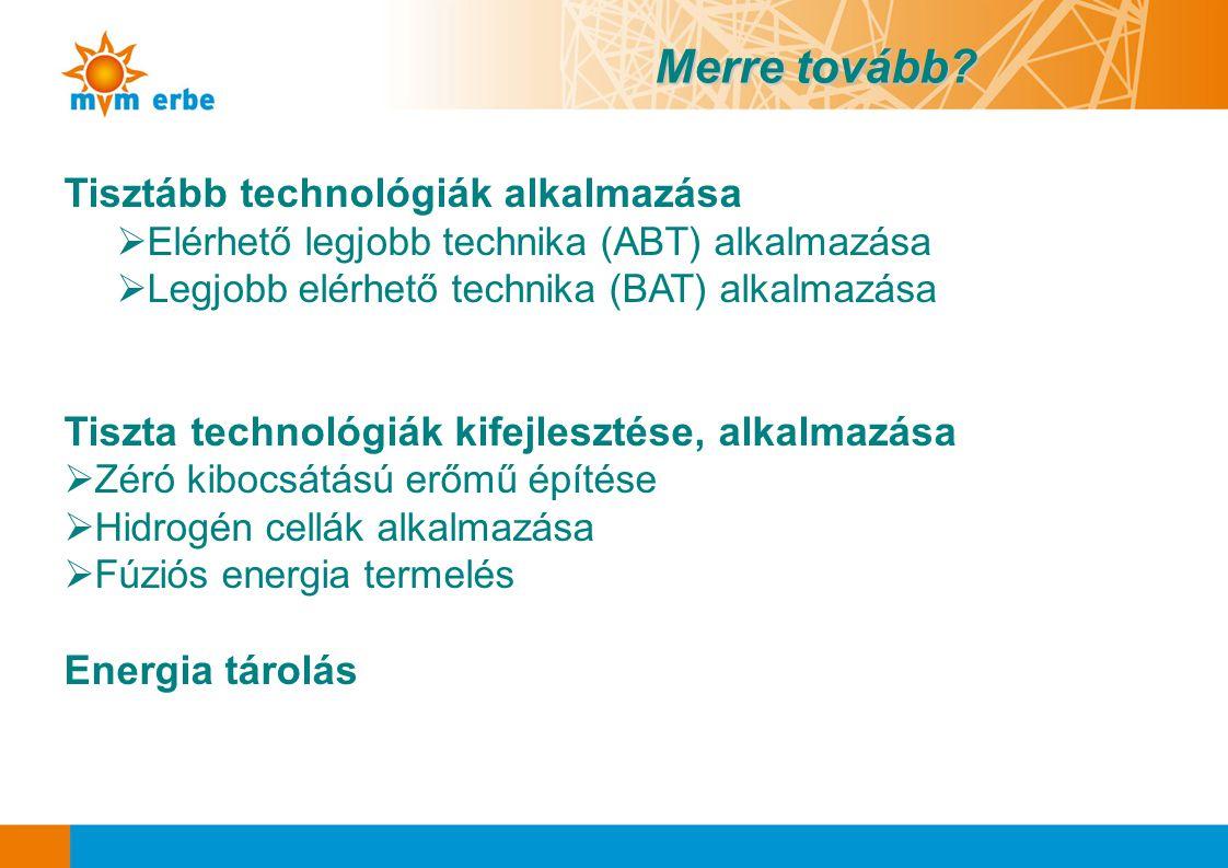 Tisztább technológiák alkalmazása  Elérhető legjobb technika (ABT) alkalmazása  Legjobb elérhető technika (BAT) alkalmazása Tiszta technológiák kife