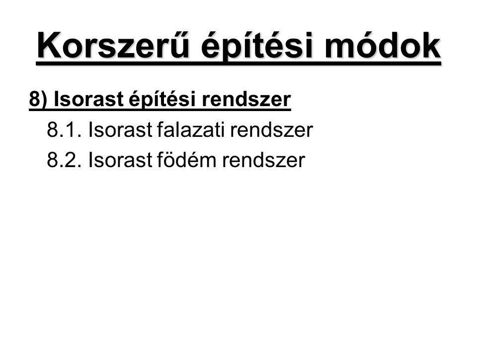 Korszerű építési módok 8) Isorast építési rendszer 8.1. Isorast falazati rendszer 8.2. Isorast födém rendszer