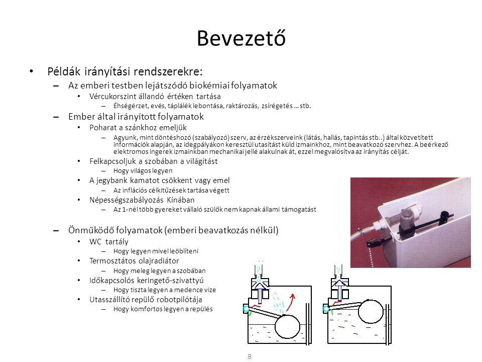 """Bevezető Példák irányítási rendszerekre: – Hűtőszekrény A hűtőszekrény hőmérséklet érzékelője """"méri a hőmérsékletét Pl."""