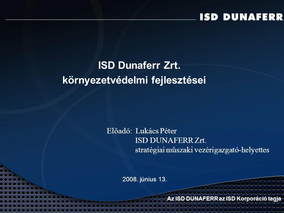 ISD Dunaferr Zrt. környezetvédelmi fejlesztései 2008.