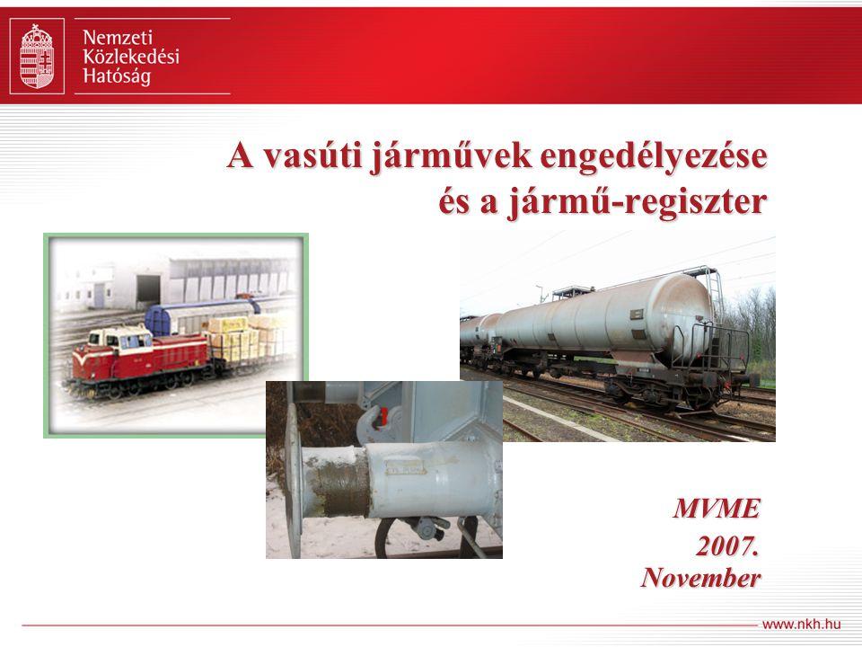 A vasúti járművek engedélyezése és a jármű-regiszter MVME 2007. November