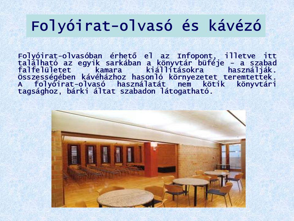 Folyóirat-olvasó és kávézó Folyóirat-olvasóban érhető el az Infopont, illetve itt található az egyik sarkában a könyvtár büféje - a szabad falfelülete