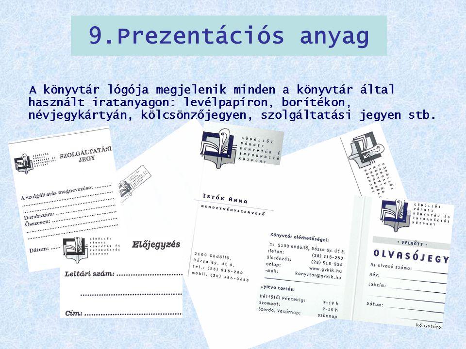 9.Prezentációs anyag A könyvtár lógója megjelenik minden a könyvtár által használt iratanyagon: levélpapíron, borítékon, névjegykártyán, kölcsönzőjegy