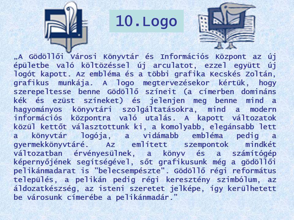 """10.Logo """"A Gödöllői Városi Könyvtár és Információs Központ az új épületbe való költözéssel új arculatot, ezzel együtt új logót kapott. Az embléma és a"""
