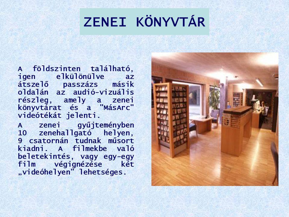 ZENEI KÖNYVTÁR A földszinten található, igen elkülönülve az átszelő passzázs másik oldalán az audió-vizuális részleg, amely a zenei könyvtárat és a